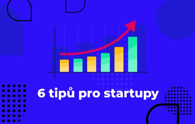 Tipy pro startupy